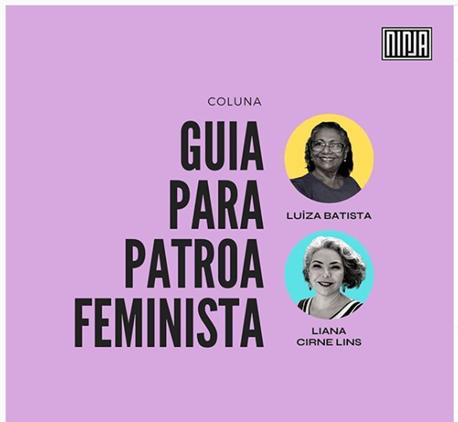 Confira o artigo de Luiza Batista e Liana Cirne Lins, 'Guia para patroa feminista'